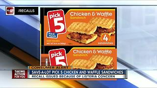 Save-A-Lot chicken & waffle sandwiches recalled due to Listeria - Video
