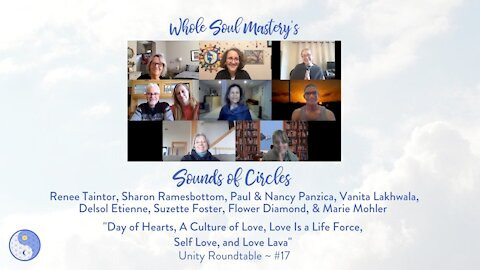 No. 17 ~ Sounds of Circles: A Timely and Timeless Valentine's Day Celebration ~ Love Is A Life Force