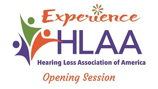 Experience HLAA! Opening Session