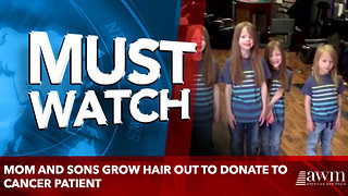 Mom And Sons Grow Hair Out To Donate To Cancer Patient - Video
