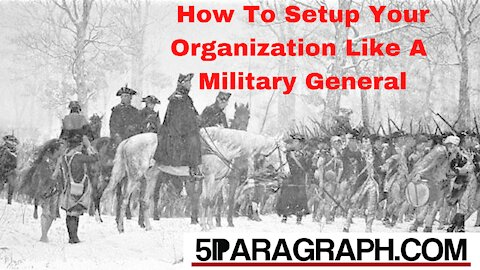How To Setup Your Organization Like A Military General