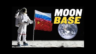 China/Russia MOON BASE Begins