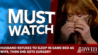 Husband Refuses To Sleep In Same Bed As Wife, Then She Gets Surgery To Solve Loud Sleep Apnea - Video