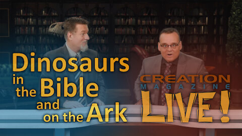 Dinosaurs in the Bible and on the Ark (Creation Magazine LIVE! 8-05)