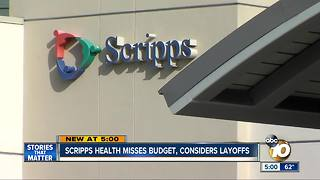 Scripps Health misses budget, considers layoffs - Video