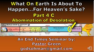 What on Earth is about to Happen part 4c Abomination of Desolation