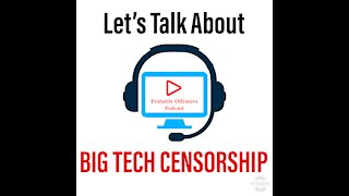 Lets Talk About BIG TECH CENSORSHIP
