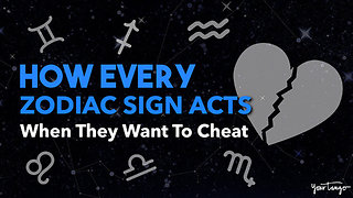 How Every Zodiac Sign Acts When They Want To Cheat
