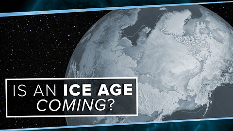 Is an Ice Age Coming?