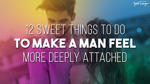 12 Sweet Things To Do Every Single Day To Make A Man Feel More Deeply Attached