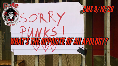 9/19/20 - What's The Opposite Of An Apology?