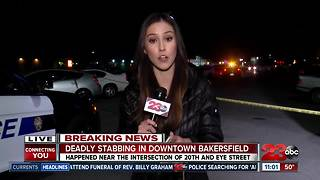 Bakersfield Police investigating a deadly stabbing in downtown Bakersfield - Video