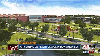 City voting on health campus in downtown KCK - Video