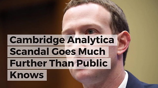 Cambridge Analytica Scandal Goes Much Further Than Public Knows - Video