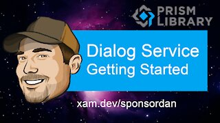 Getting Started with IDialogService in Prism.Forms