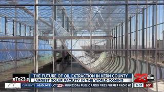 The largest solar facility in the world is coming to Kern County - Video