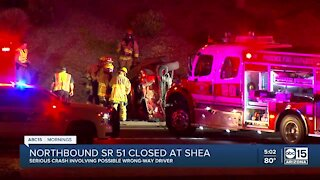 SR 51 at Shea closed overnight for possible wrong-way crash