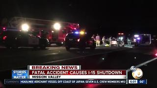 Fatal accident causes I-15 shutdown in Mission Valley - Video