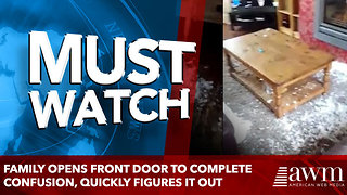 Family Opens Front Door To Complete Confusion, Quickly figures it out - Video