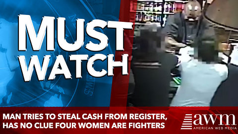 Man Tries To Steal Cash From Register, Has No Clue Four Women Are About To Beat Him Silly