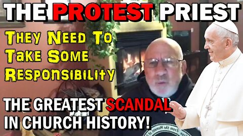 TAKE RESPONSIBILITY! The Greatest Scandal in Church History!The Protest Priest 1/11/2021