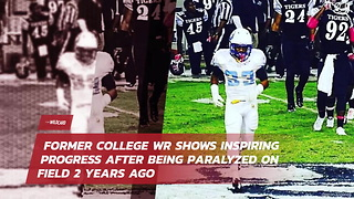 Former College Wr Shows Inspiring Progress After Being Paralyzed On Field 2 Years Ago - Video