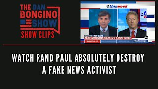 Watch Rand Paul absolutely destroy a fake news activist - Dan Bongino Show Clips
