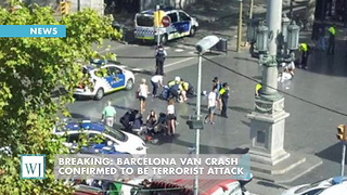 BREAKING: Barcelona Van Crash Confirmed to be Terrorist Attack - Video
