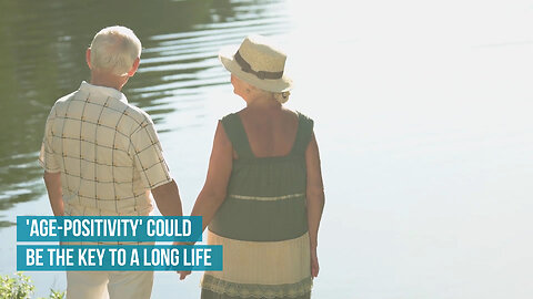 'Age-Positivity' could be the key to a long life