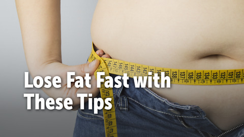 Lose Fat Fast with These Tips