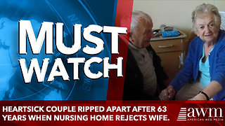 Heartsick Couple Ripped Apart after 63 Years When Nursing Home Rejects Wife. - Video