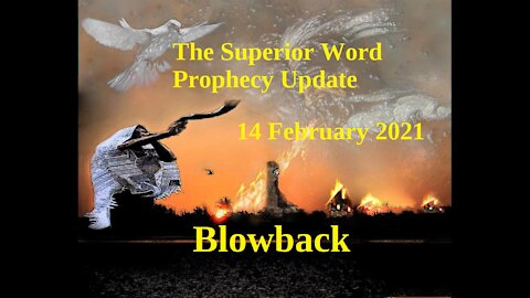Pro-379 - Prophecy Update, 14 February 2021 (Blowback)