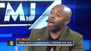 Three ways to intentionally prepare for 2018 - Video