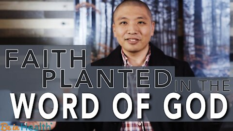 Faith Planted in the Word of God - Scott Iwahashi