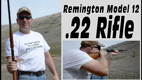 Remington Model 12 .22 Rifle Review and Test Fireby Wapp Howdy