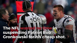 Rob Gronkowski Suspended After Cheap Shot To Buffalo Bill - Video