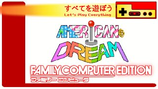 Let's Play Everything: American Dream
