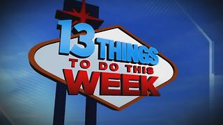 13 Things To Do This Week In Las Vegas For May 11-17 - Video