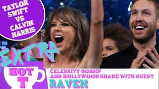 Extra Hot T: Taylor Swift Vs Calvin Harris - Video