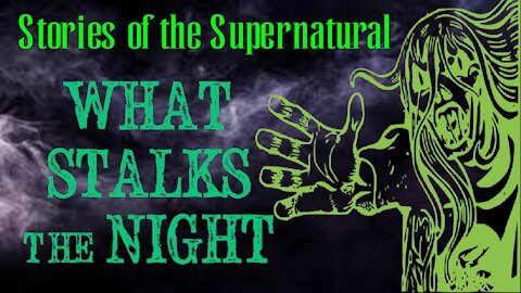 What Stalks the Night | Interview with Jason Offutt | Stories of the Supernatural
