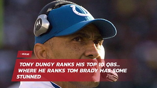 Watch Tony Dungy Ranks His Top-10 QBs Of All Time... Where He Ranks Tom Brady Has Some Stunned