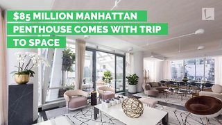 $85 Million Penthouse For Sale Comes with Trip for Two to Outer Space & More - Video