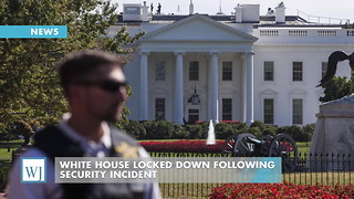 White House Locked Down Following Security Incident