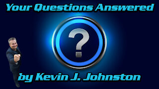 All of Your Questions Answered by Kevin J. Johnston