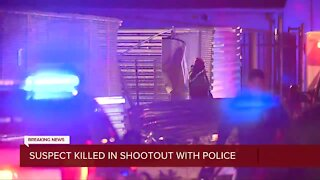 Suspect killed in shootout with police