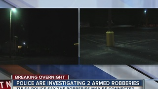 Tulsa Police investigate two overnight armed robberies in South Tulsa - Video
