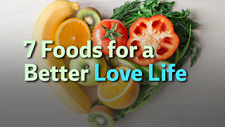 Food for a Better Love Life - Video