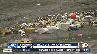 Bipartisan bill to stop Tijuana River Valley sewage - Video