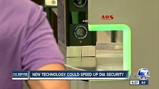 New technology could speed up DIA security - Video