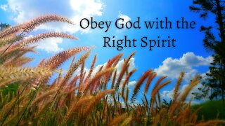 Obey God with the Right Spirit